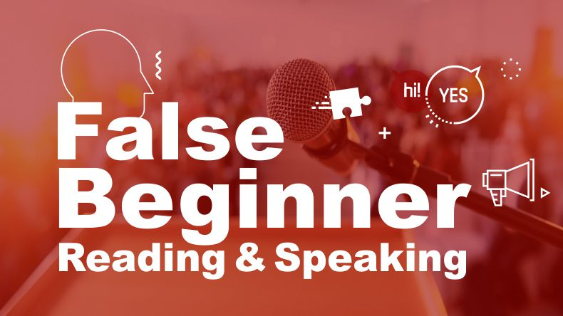 False Beginner Reading & Speaking