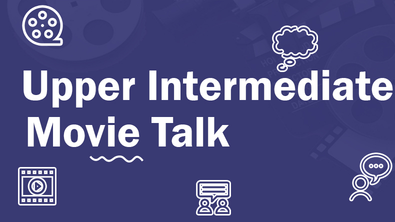 Upper-intermediate Movie Talk